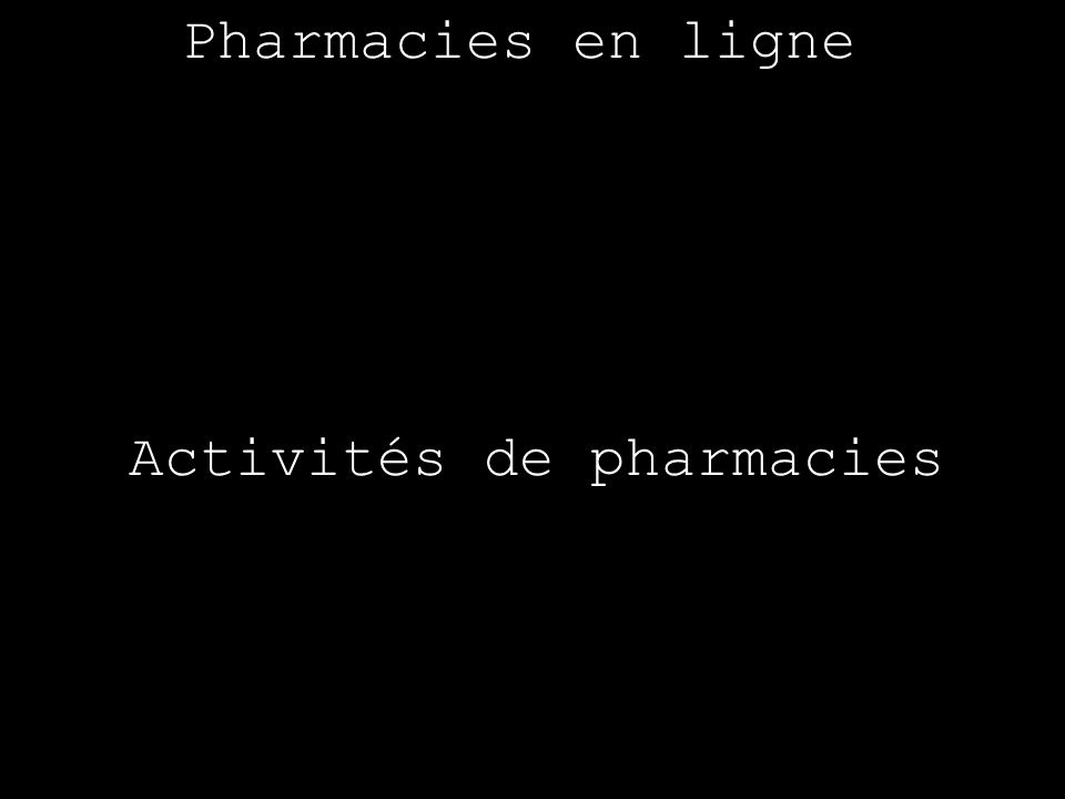Activités de pharmacies