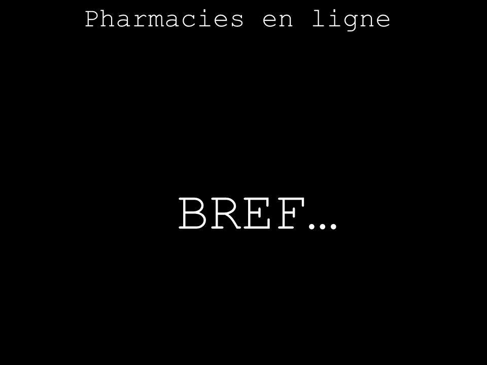 Pharmacies en ligne BREF…