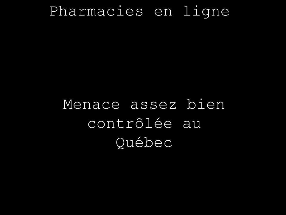 Menace assez bien contrôlée au Québec