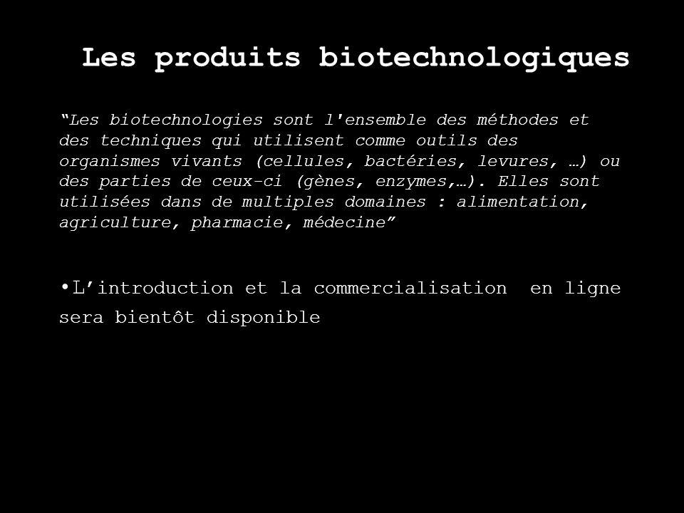 Les produits biotechnologiques