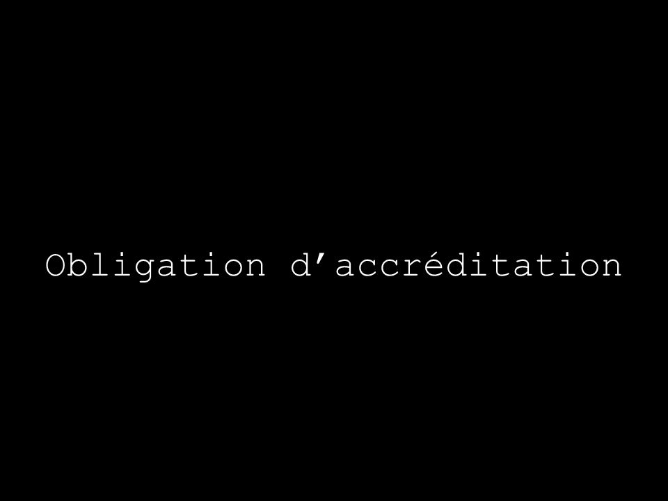 Obligation d'accréditation