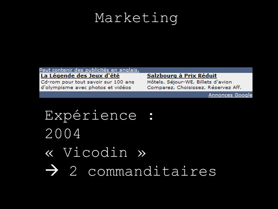 Marketing Expérience : 2004 « Vicodin »  2 commanditaires