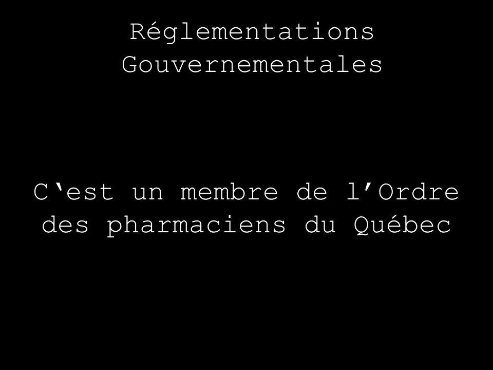 C'est un membre de l'Ordre des pharmaciens du Québec