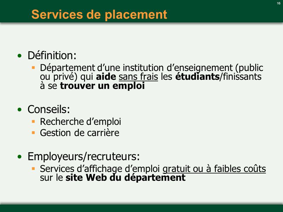 Services de placement Définition: Conseils: Employeurs/recruteurs: