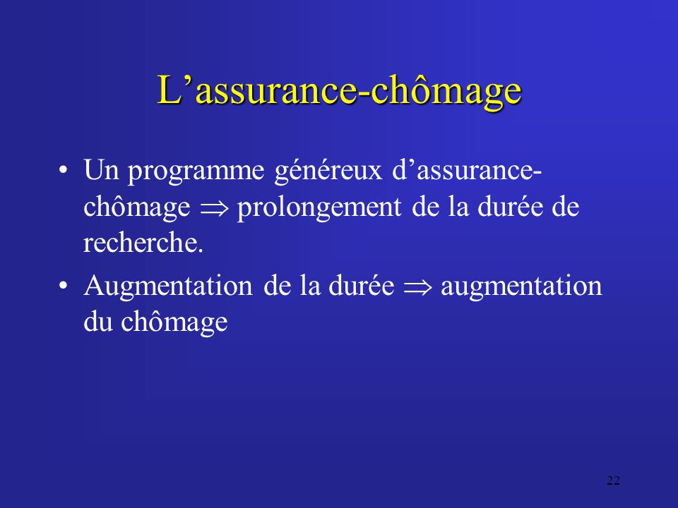 L'assurance-chômage Un programme généreux d'assurance-chômage  prolongement de la durée de recherche.