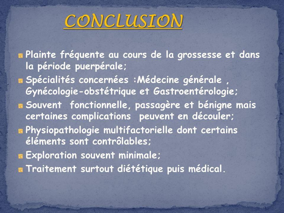 CONCLUSION Plainte fréquente au cours de la grossesse et dans la période puerpérale;