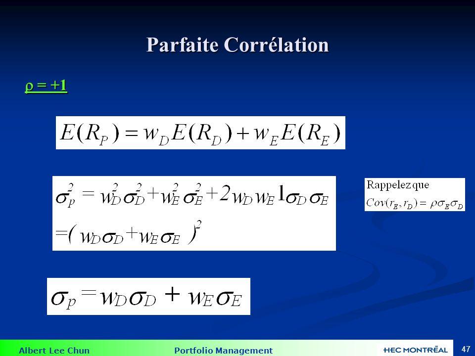 Corrélation zéro Avec des actifs non corrélés, c'est possible de créer un portefeuille moins risqué que des actifs orignaux..