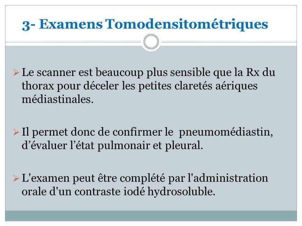 3- Examens Tomodensitométriques