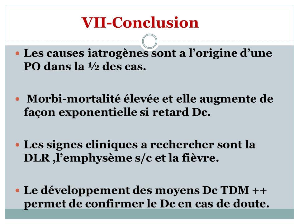 VII-Conclusion Les causes iatrogènes sont a l'origine d'une PO dans la ½ des cas.