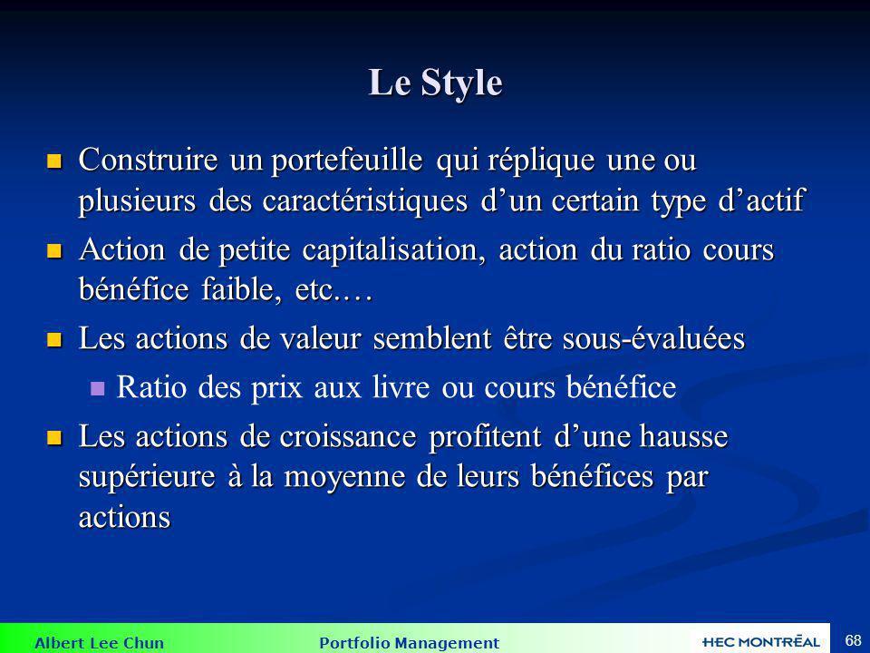 Le Style Le choix de s'associer a un certain style d'investissement procure beaucoup d'information pour l'investisseur.