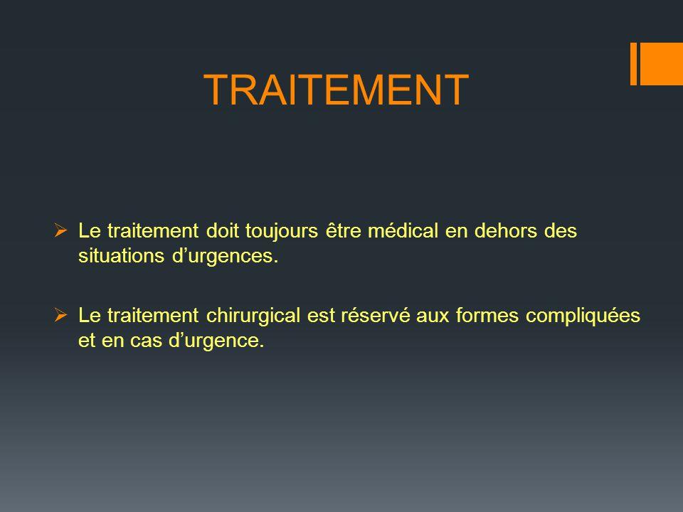 TRAITEMENT Le traitement doit toujours être médical en dehors des situations d'urgences.