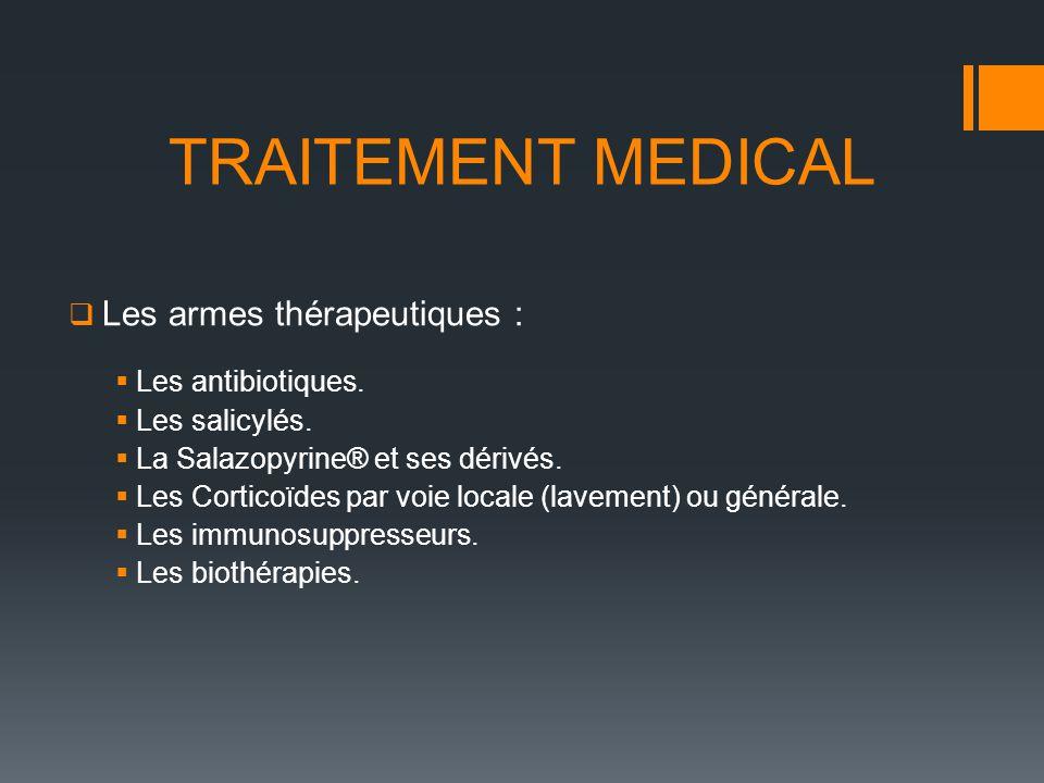 TRAITEMENT MEDICAL Les armes thérapeutiques : Les antibiotiques.