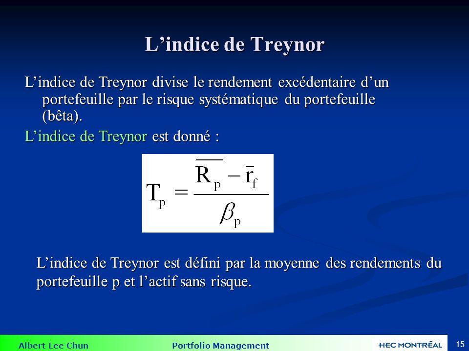 L'indice de Treynor Un Tp plus grand est meilleur pour les investisseurs, pour n'importe quel niveau d'aversion aux risques.
