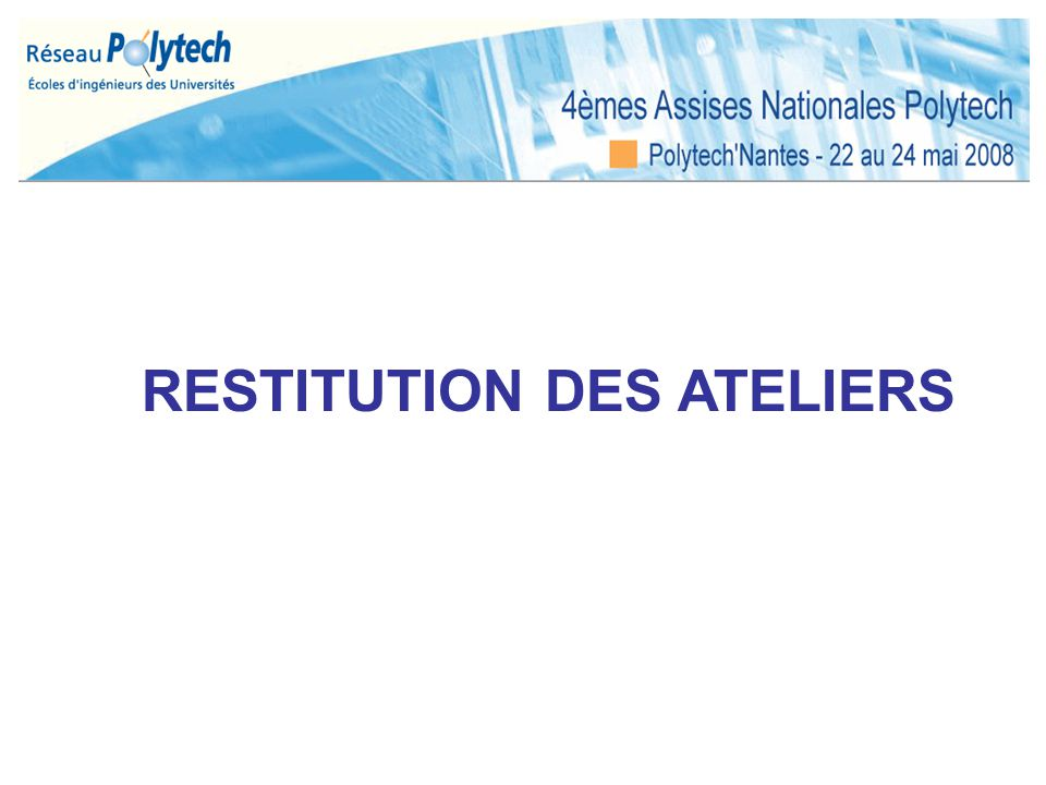 RESTITUTION DES ATELIERS