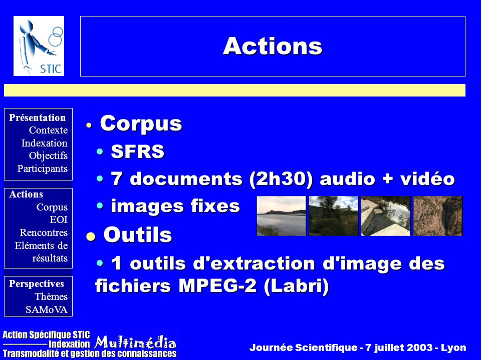 Actions Corpus Outils SFRS 7 documents (2h30) audio + vidéo