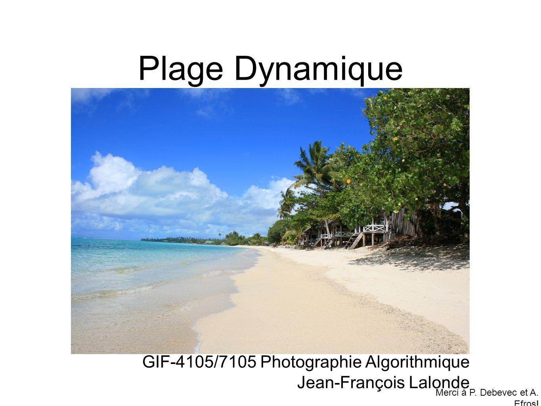 Plage Dynamique GIF-4105/7105 Photographie Algorithmique