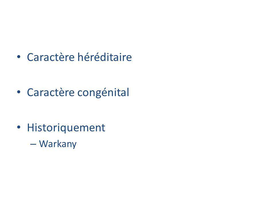 Caractère héréditaire Caractère congénital Historiquement