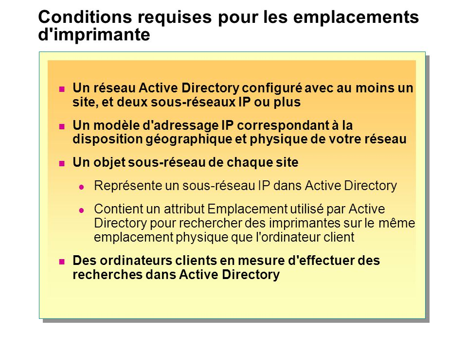 Conditions requises pour les emplacements d imprimante