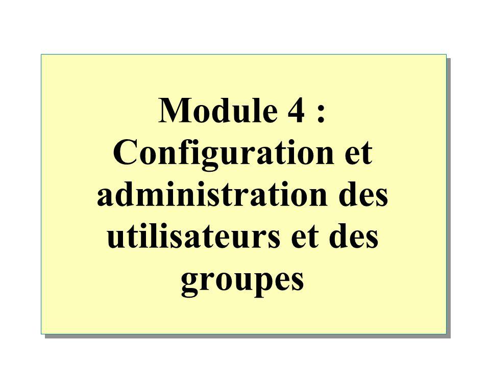 Module 4 : Configuration et administration des utilisateurs et des groupes