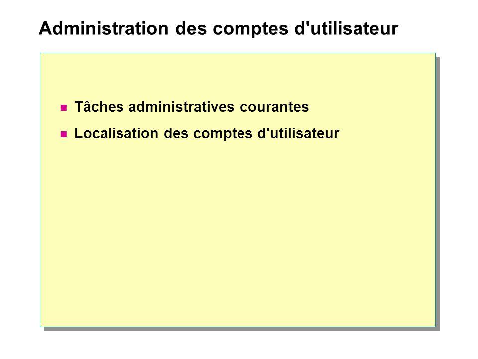 Administration des comptes d utilisateur