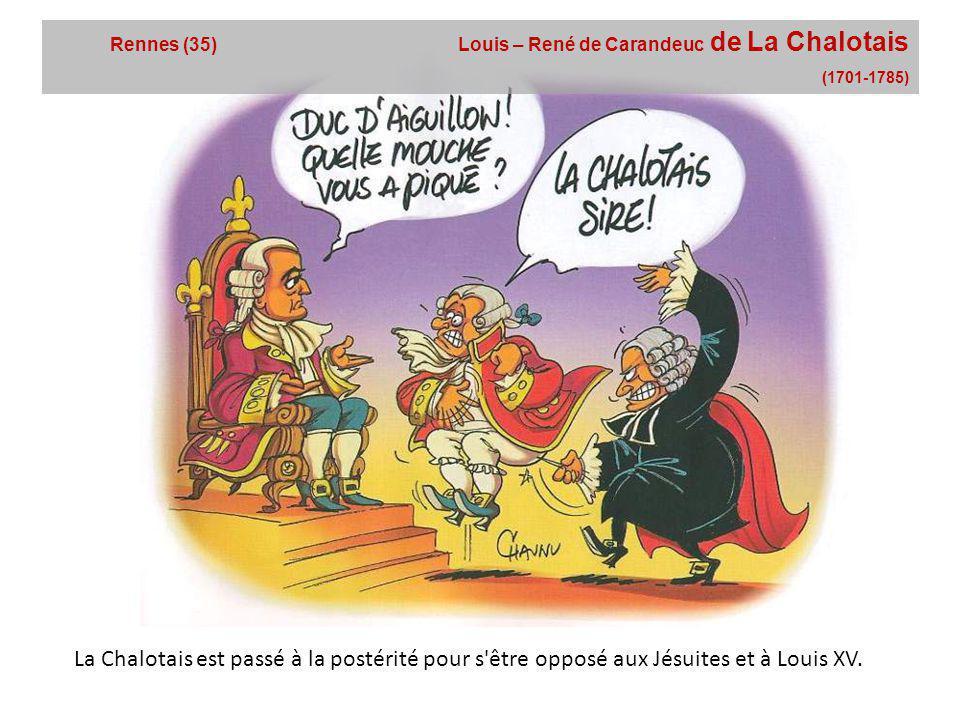 Rennes (35) Louis – René de Carandeuc de La Chalotais (1701-1785)
