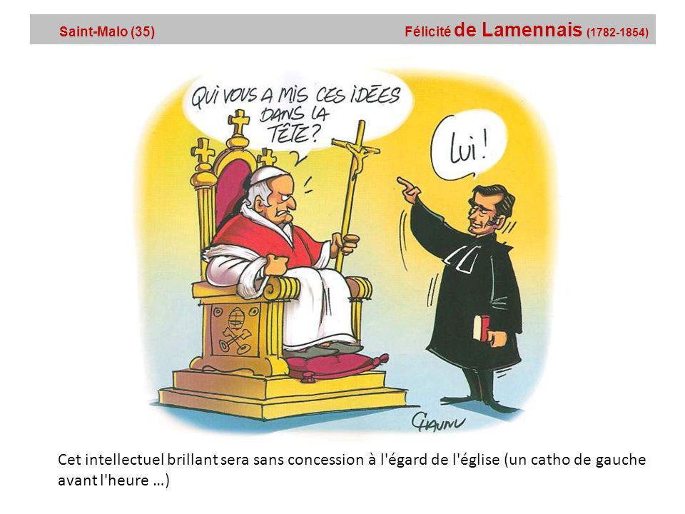 Saint-Malo (35) Félicité de Lamennais (1782-1854)