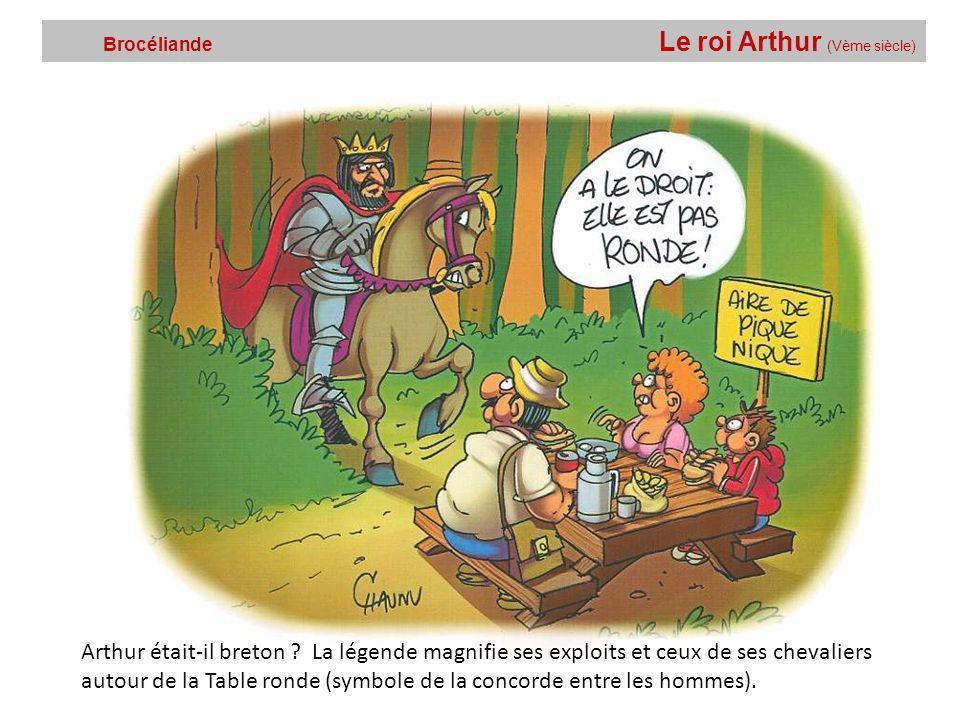 Brocéliande Le roi Arthur (Vème siècle)