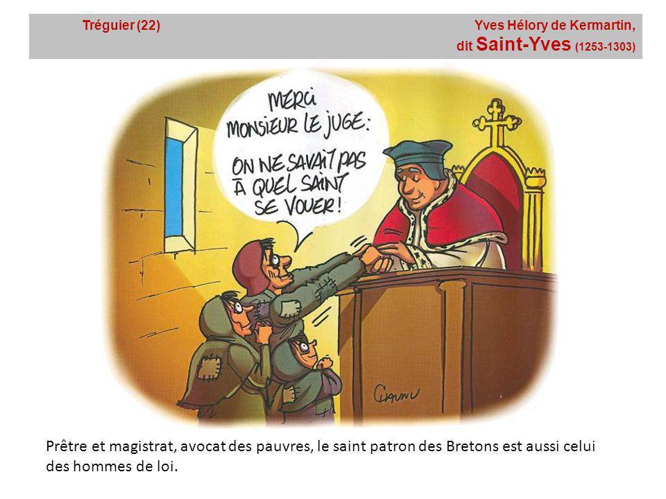 Tréguier (22) Yves Hélory de Kermartin, dit Saint-Yves (1253-1303)