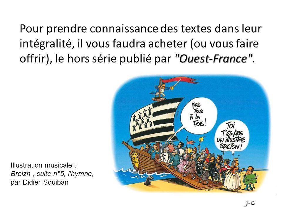 Pour prendre connaissance des textes dans leur intégralité, il vous faudra acheter (ou vous faire offrir), le hors série publié par Ouest-France .