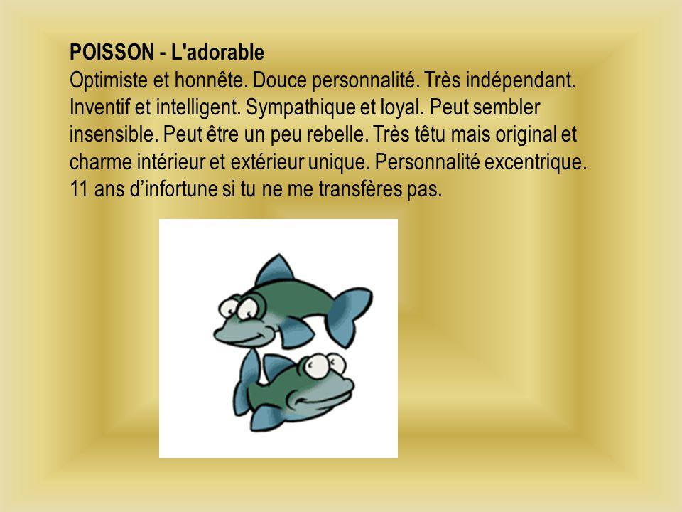 POISSON - L adorable Optimiste et honnête. Douce personnalité