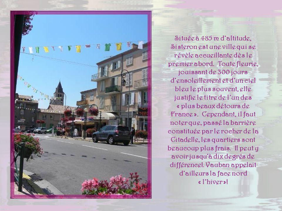 Située à 485 m d'altitude, Sisteron est une ville qui se révèle accueillante dès le premier abord.