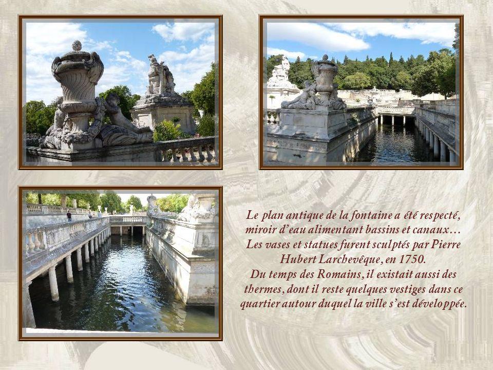 Le plan antique de la fontaine a été respecté, miroir d'eau alimentant bassins et canaux… Les vases et statues furent sculptés par Pierre Hubert Larchevêque, en 1750.