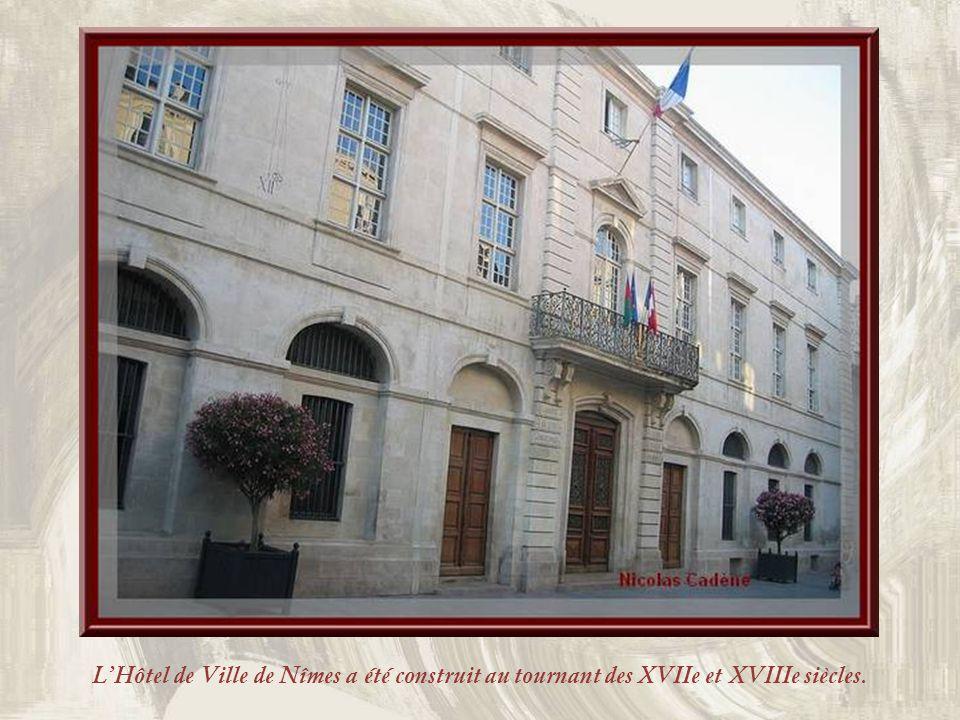 L'Hôtel de Ville de Nîmes a été construit au tournant des XVIIe et XVIIIe siècles.