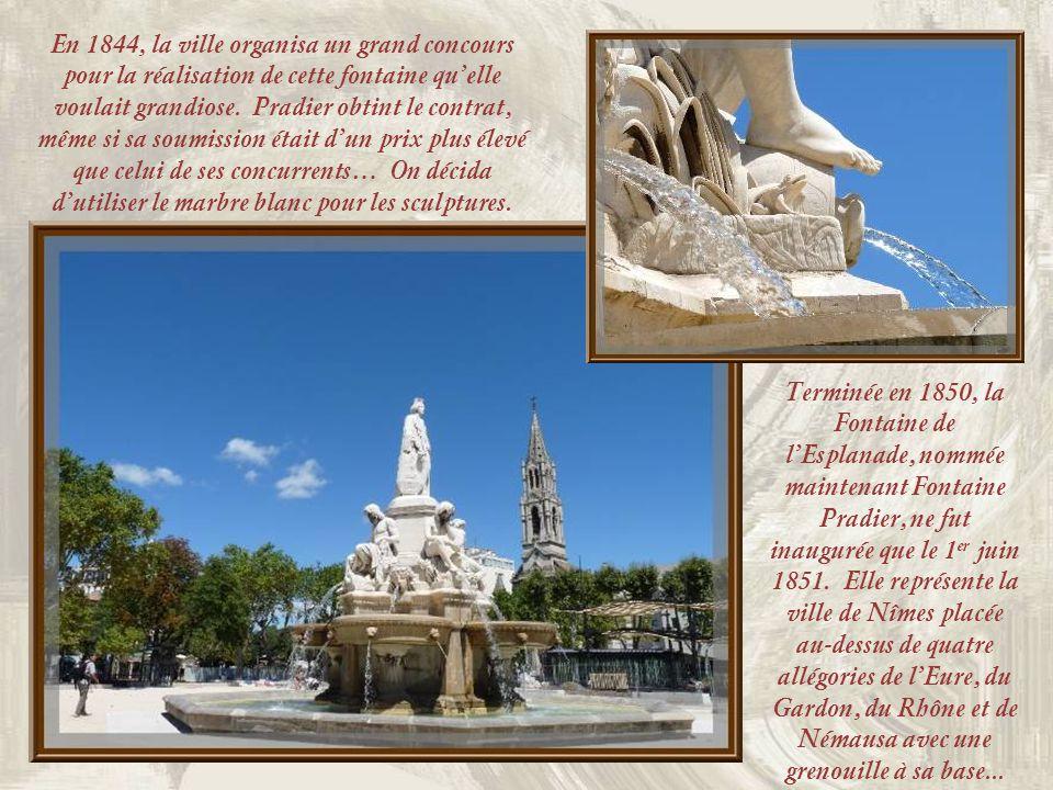 En 1844, la ville organisa un grand concours pour la réalisation de cette fontaine qu'elle voulait grandiose. Pradier obtint le contrat, même si sa soumission était d'un prix plus élevé que celui de ses concurrents… On décida d'utiliser le marbre blanc pour les sculptures.