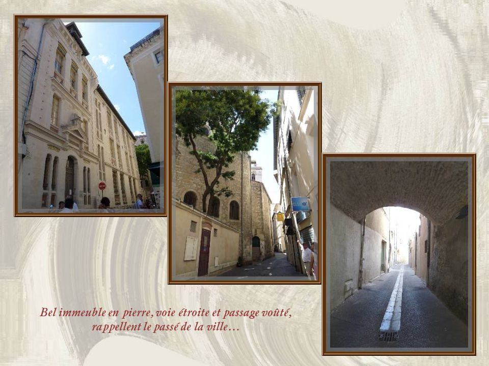 Bel immeuble en pierre, voie étroite et passage voûté, rappellent le passé de la ville…