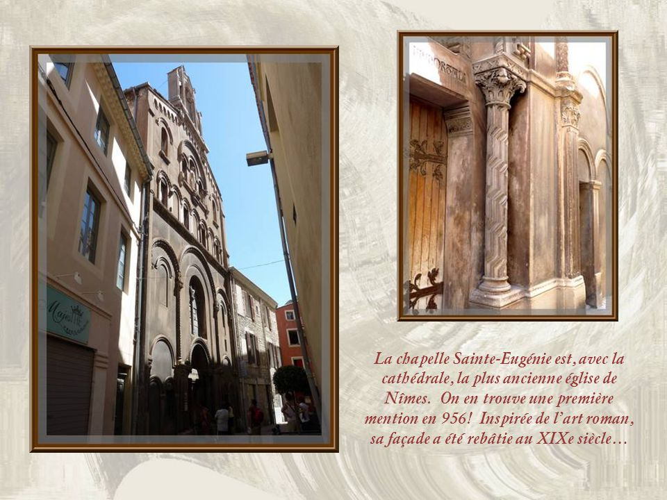 La chapelle Sainte-Eugénie est, avec la cathédrale, la plus ancienne église de Nîmes.