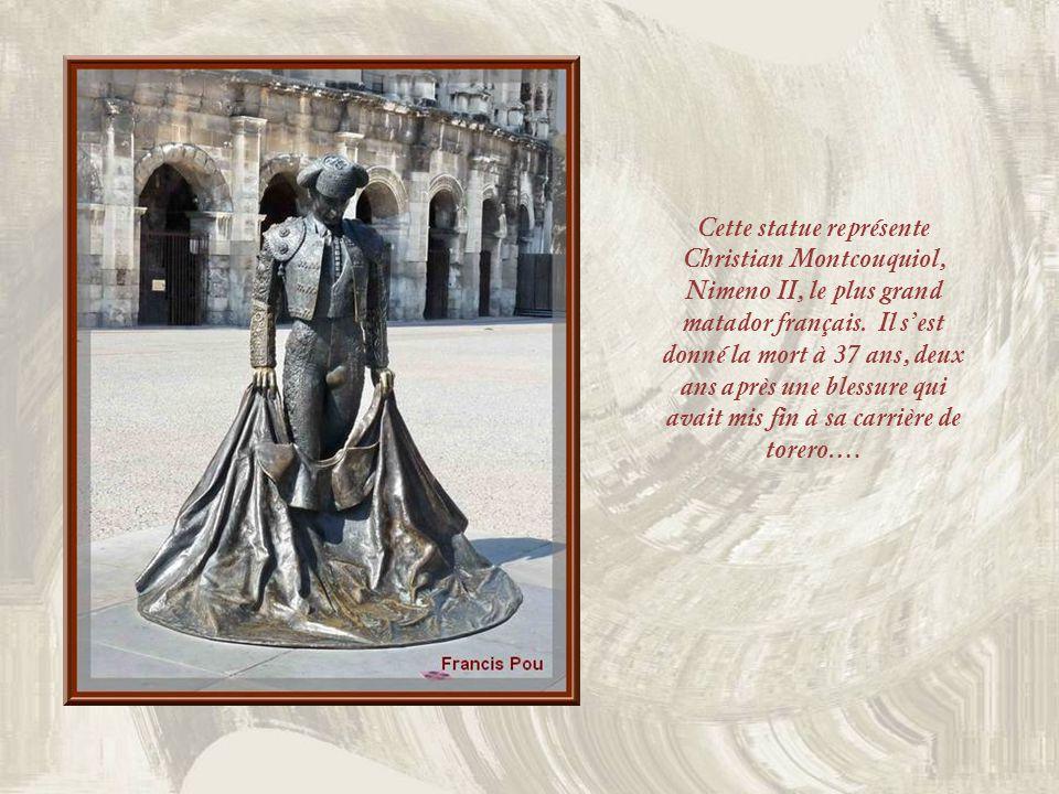 Cette statue représente Christian Montcouquiol, Nimeno II, le plus grand matador français.