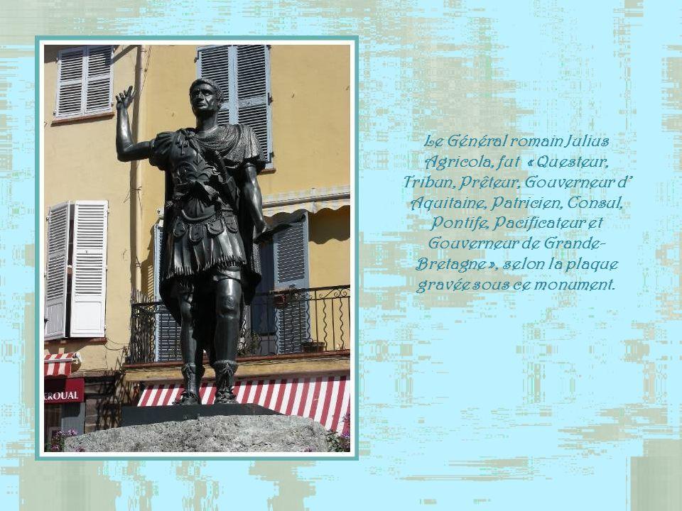 Le Général romain Julius Agricola, fut « Questeur, Tribun, Prêteur, Gouverneur d' Aquitaine, Patricien, Consul, Pontife, Pacificateur et Gouverneur de Grande-Bretagne », selon la plaque gravée sous ce monument.