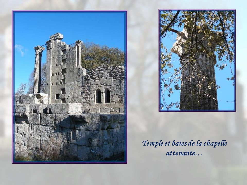 Temple et baies de la chapelle attenante…