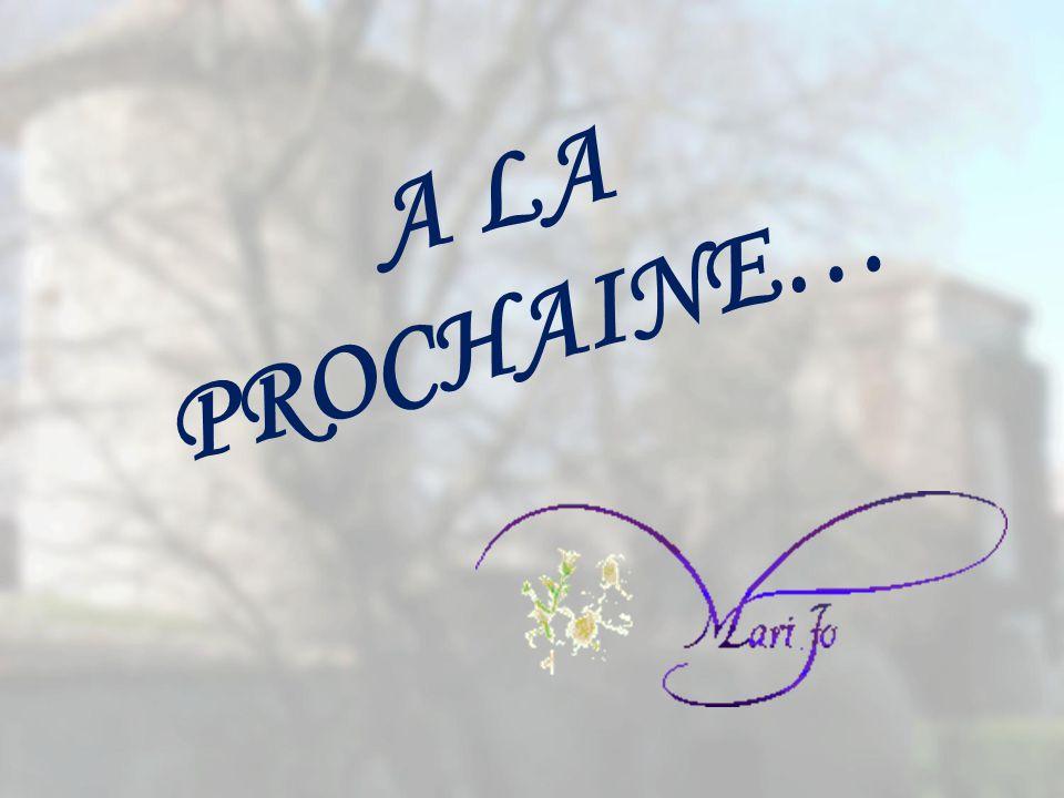 A LA PROCHAINE…