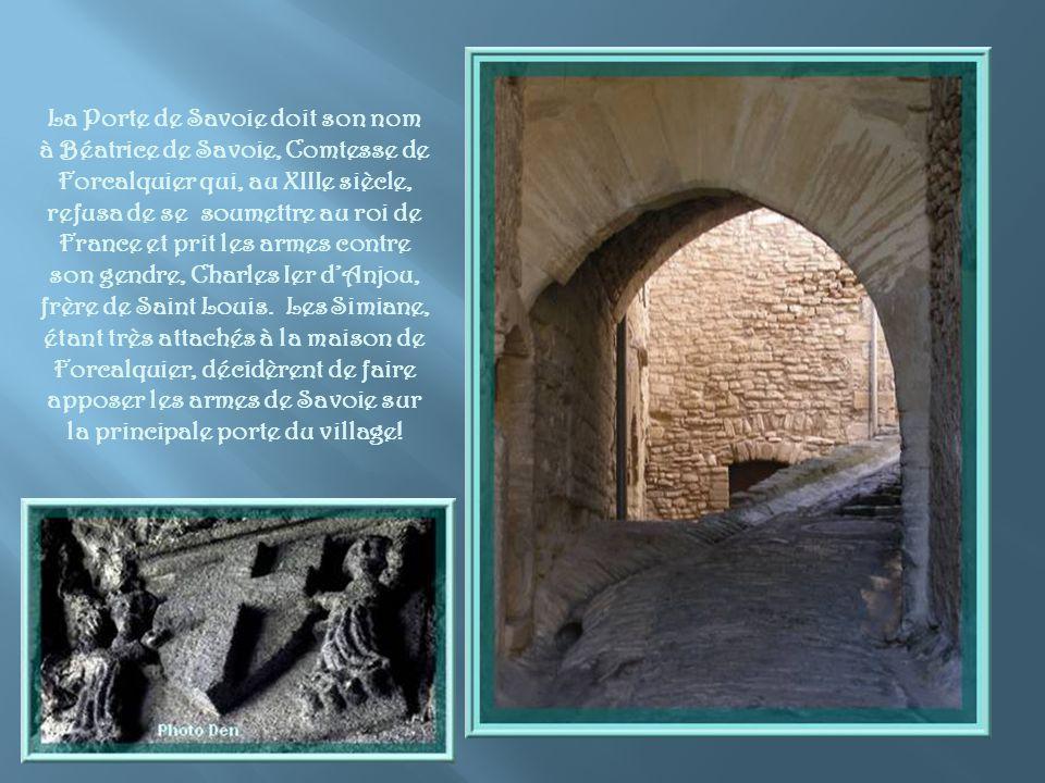 La Porte de Savoie doit son nom à Béatrice de Savoie, Comtesse de Forcalquier qui, au XIIIe siècle, refusa de se soumettre au roi de France et prit les armes contre son gendre, Charles Ier d'Anjou, frère de Saint Louis.