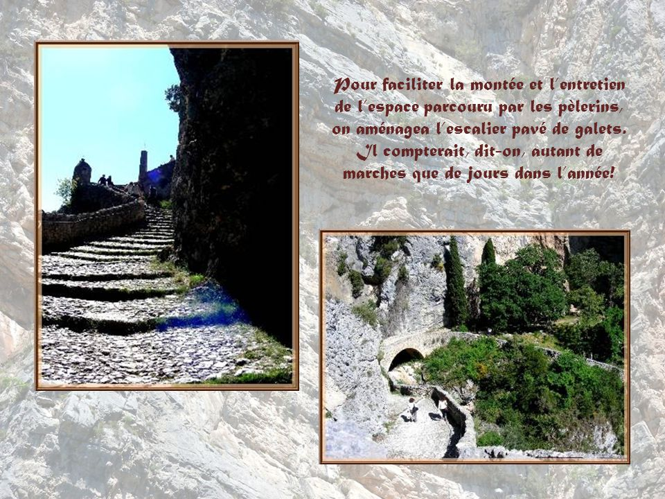 Pour faciliter la montée et l'entretien de l'espace parcouru par les pèlerins, on aménagea l'escalier pavé de galets.