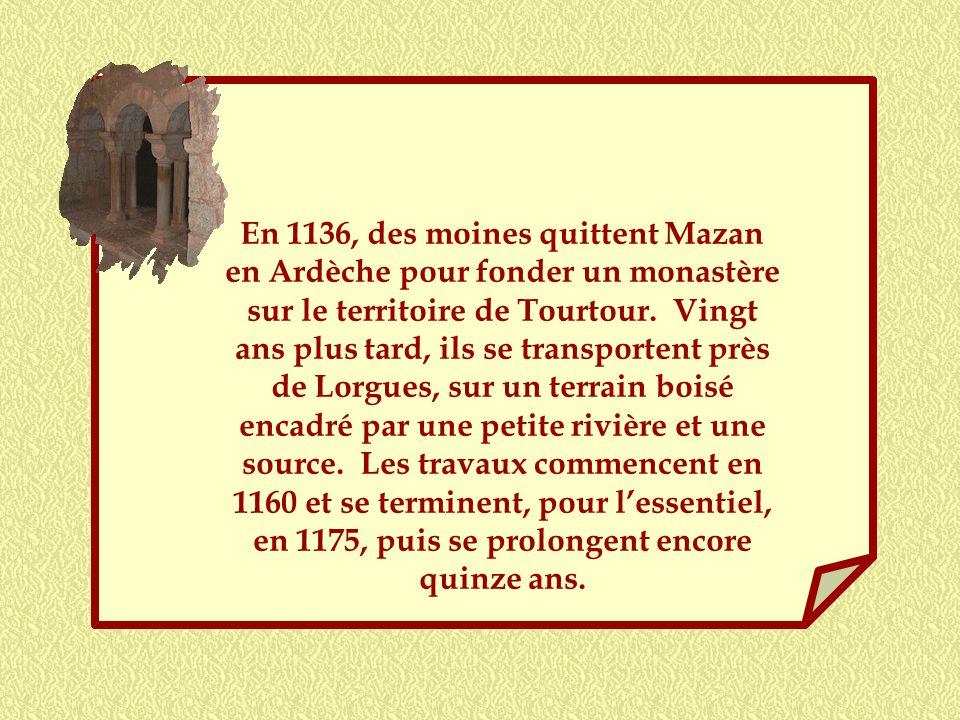En 1136, des moines quittent Mazan en Ardèche pour fonder un monastère sur le territoire de Tourtour.