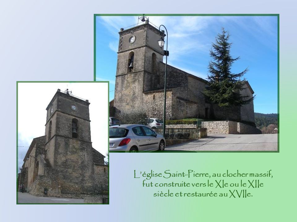 L'église Saint-Pierre, au clocher massif, fut construite vers le XIe ou le XIIe siècle et restaurée au XVIIe.