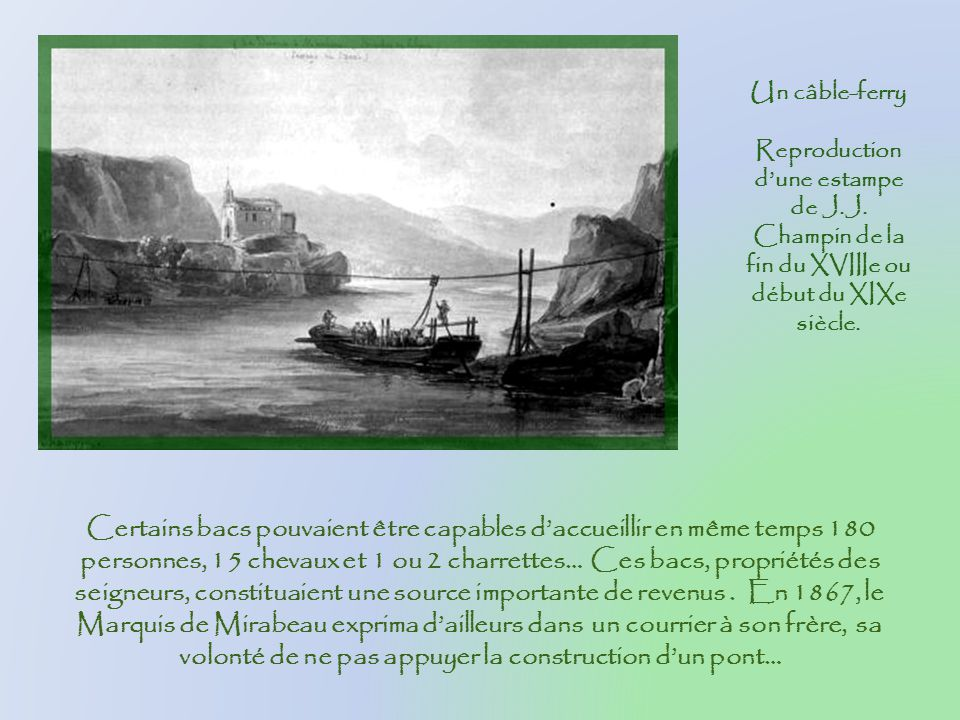 Un câble-ferry Reproduction d'une estampe de J.J. Champin de la fin du XVIIIe ou début du XIXe siècle.