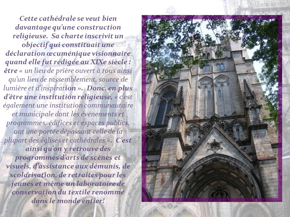 Cette cathédrale se veut bien davantage qu'une construction religieuse