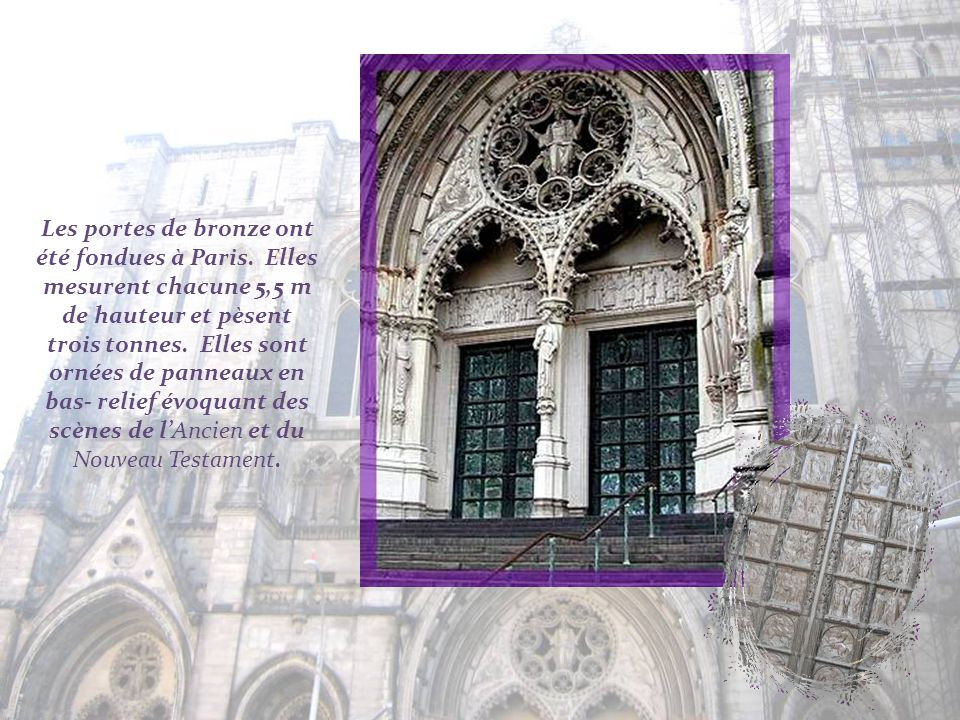 Les portes de bronze ont été fondues à Paris