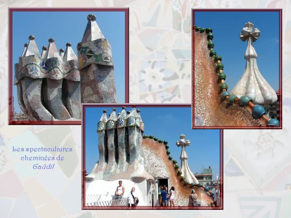 Les spectaculaires cheminées de Gaüdi!
