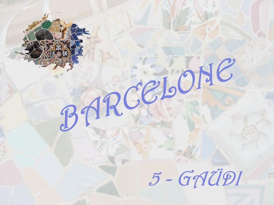 BARCELONE 5 - GAÜDI