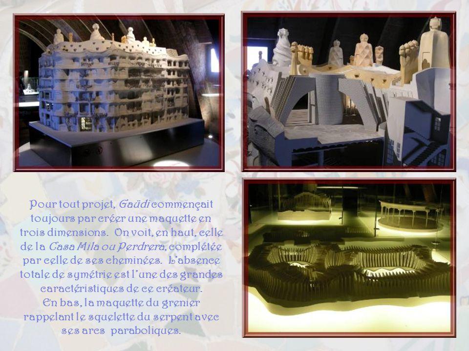 Pour tout projet, Gaüdi commençait toujours par créer une maquette en trois dimensions. On voit, en haut, celle de la Casa Mila ou Perdrera, complétée par celle de ses cheminées. L'absence totale de symétrie est l'une des grandes caractéristiques de ce créateur.